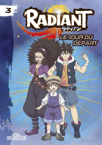 RADIANT - TOME 3 LE JOUR DU DEPART
