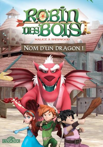 ROBIN DES BOIS - NOM D'UN DRAGON !