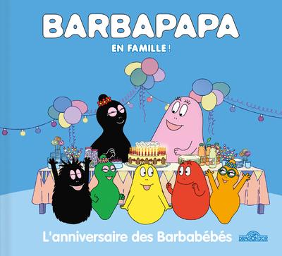 BARBAPAPA EN FAMILLE ! - L'ANNIVERSAIRE DES BARBABEBES