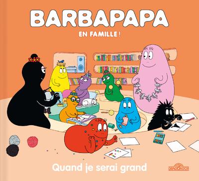 BARBAPAPA EN FAMILLE ! - QUAND JE SERAI GRAND
