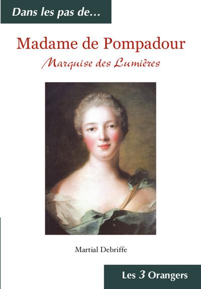 MADAME DE POMPADOUR - MARQUISE DES LUMIERES