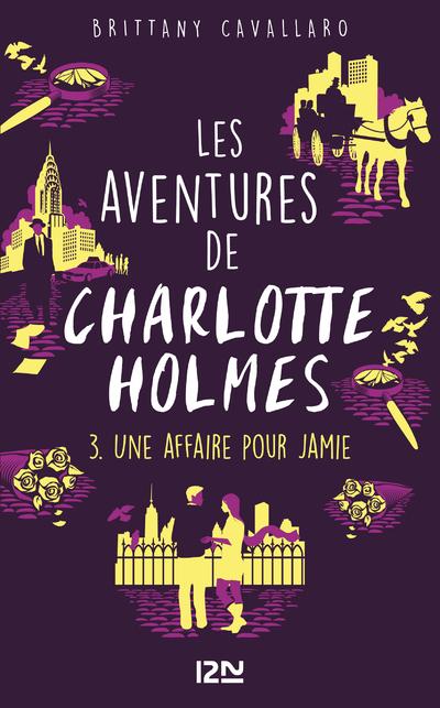 LES AVENTURES DE CHARLOTTE HOLMES - TOME 3 UNE AFFAIRE PUR JAMIE