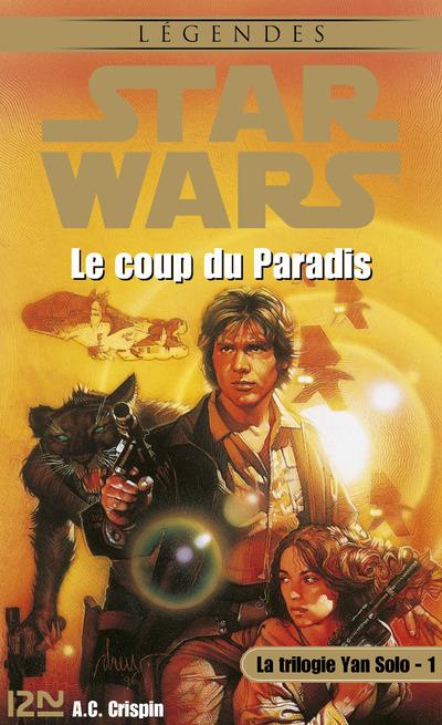 STAR WARS - NUMERO 31 LA TRILOGIE YAN SOLO - TOME 1 LE COUP DU PARADIS
