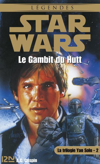 STAR WARS - NUMERO 32 LA TRILOGIE YAN SOLO - TOME 2 LE GAMBIT DU HUTT