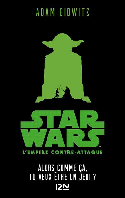 STAR WARS L'EMPIRE CONTRE-ATTAQUE - EPISODE V ALORS COMME CA, TU VEUX ETRE UN JEDI ?