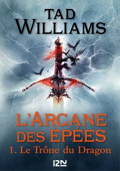 L'ARCANE DES EPEES - TOME 1 LE TRONE DU DRAGON