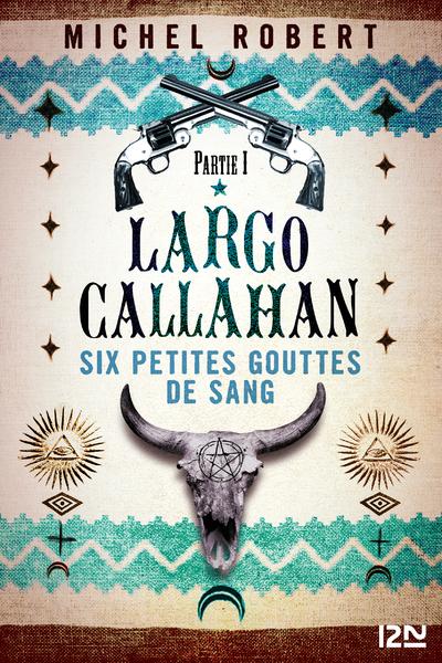LARGO CALLAHAN - TOME 1