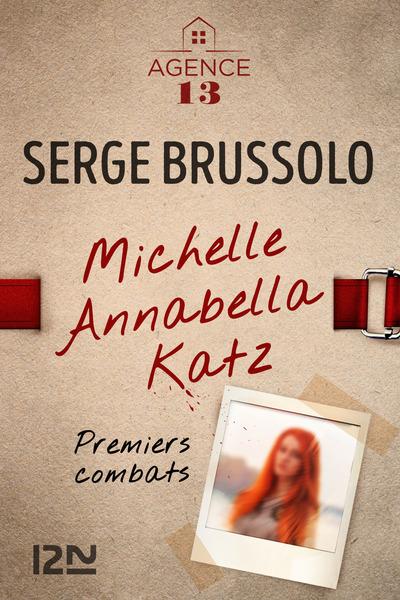AGENCE 13 MICHELLE ANNABELLA KATZ - PREMIERS COMBATS -OFFERT-