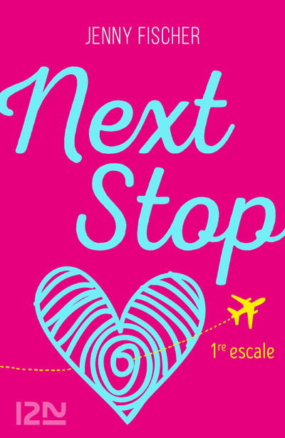 NEXT STOP - 1RE ESCALE -GRATUIT-