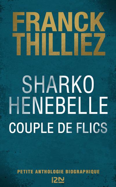SHARKO HENEBELLE, COUPLE DE FLICS - PETITE ANTHOLOGIE BIOGRAPHIQUE