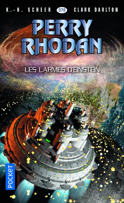 PERRY RHODAN N372 : VOLUME 139 LES LARMES D'EINSTEIN