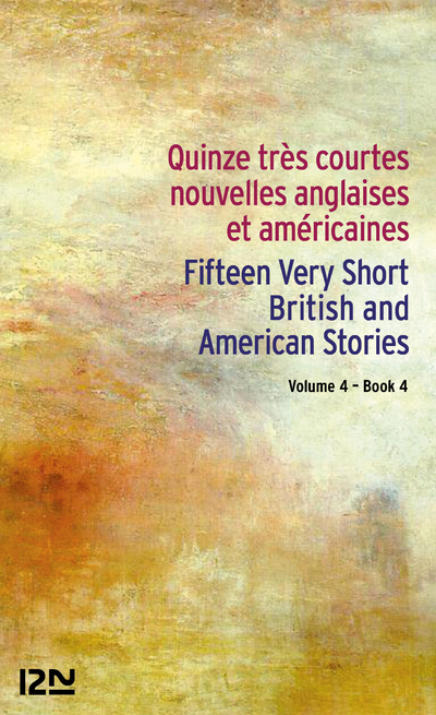 QUINZE TRES COURTES NOUVELLES ANGLAIS ET AMERICAINES / FIFTEEN VERY SHORT BRITISH AND AMERICAN STORI