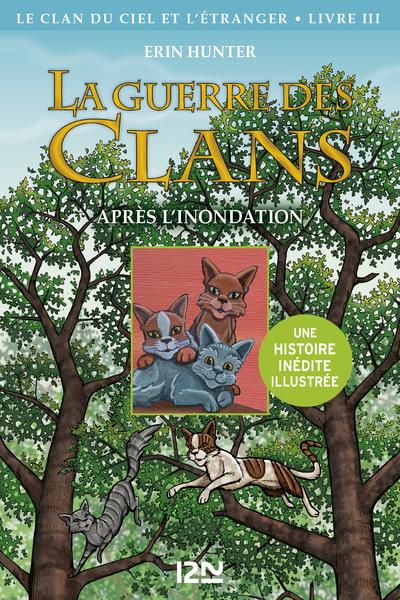 LA GUERRE DES CLANS ILLUSTREE - CYCLE IV LE CLAN DU CIEL ET L'ETRANGER - TOME 3 APRES L'INONDATION