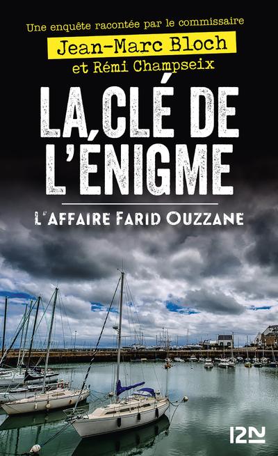 LA CLE DE L'ENIGME - L'AFFAIRE FARID OUZZANE