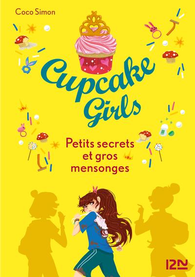 CUPCAKE GIRLS - TOME 25 PETITS SECRETS ET GROS MENSONGES