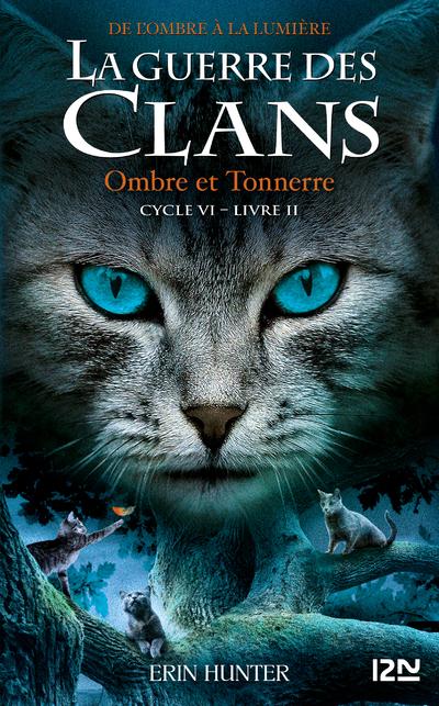 LA GUERRE DES CLANS, CYCLE VI - TOME 02 OMBRE ET TONNERRE