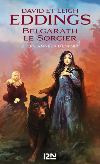 BELGARATH LE SORCIER - TOME 2 LES ANNEES D'ESPOIR