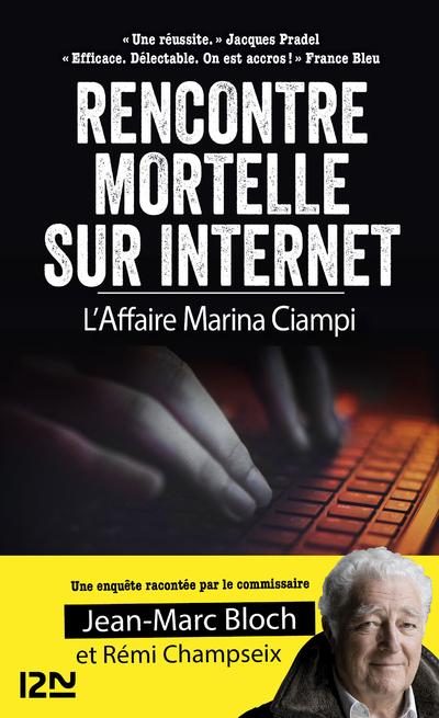 RENCONTRE MORTELLE SUR INTERNET - L'AFFAIRE MARINACIAMPI