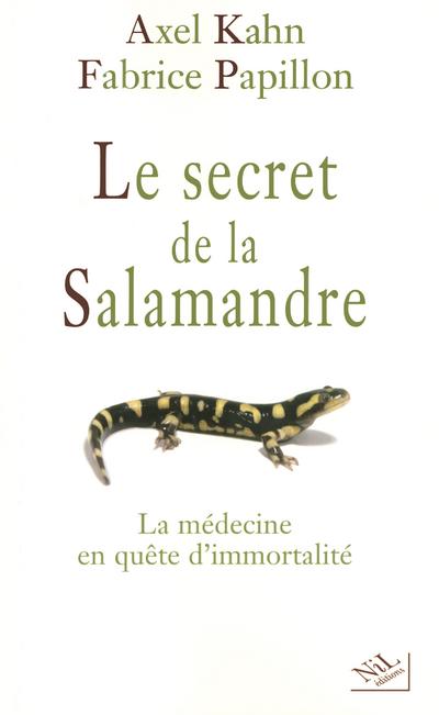 LE SECRET DE LA SALAMANDRE LA MEDECINE EN QUETE D'IMMORTALITE