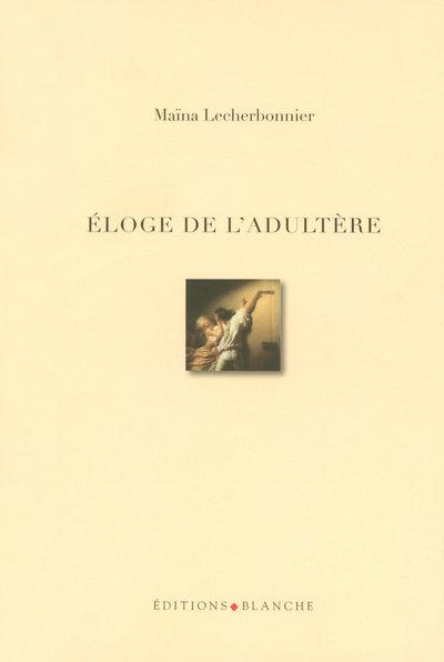 L'ELOGE DE L'ADULTERE