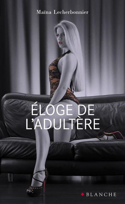 ELOGE DE L'ADULTERE
