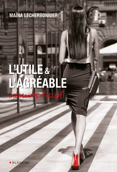 L'UTILE ET L'AGREABLE - MEMOIRES D'ESCORT