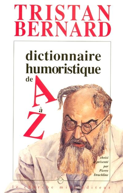 DICTIONNAIRE HUMORISTIQUE DE A A Z