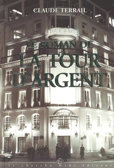 LE ROMAN DE LA TOUR D'ARGENT
