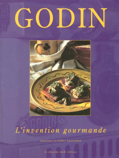 GODIN L'INVENTION GOURMANDE