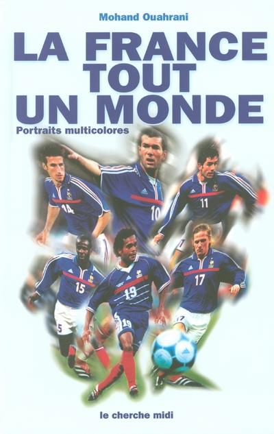 LA FRANCE, TOUT UN MONDE