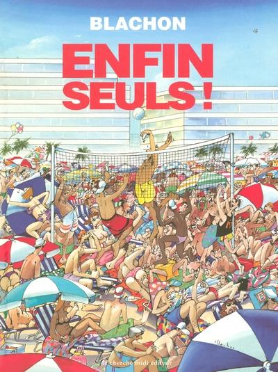 ENFIN SEULS !
