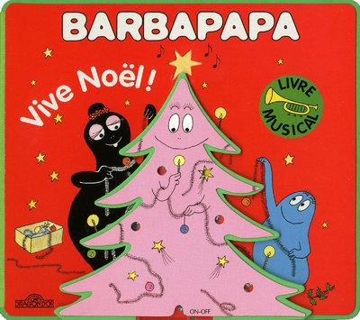 BARBAPAPA LE LIVRE MUSICAL - VIVE NOEL !