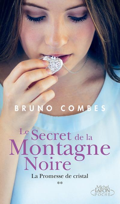 LE SECRET DE LA MONTAGNE NOIRE - LA PROMESSE DE CRISTAL
