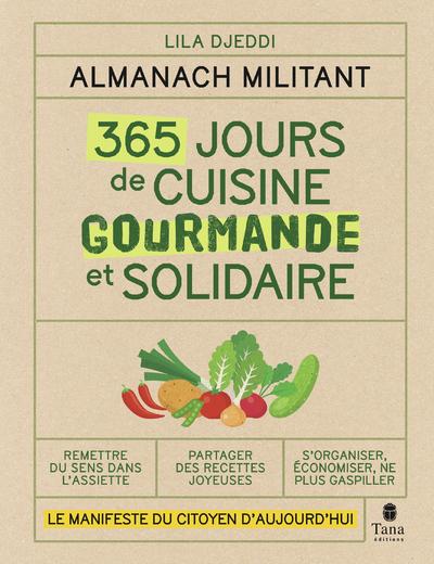 ALMANACH MILITANT - 365 JOURS DE CUISINE GOURMANDEET SOLIDAIRE