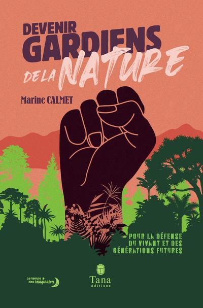 DEVENIR GARDIENS DE LA NATURE - POUR LA DEFENSE DUVIVANT ET DES GENERATIONS FUTURES
