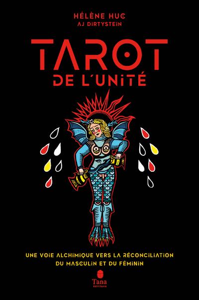 LE TAROT DE L'UNITE - UNE VOIE ALCHIMIQUE VERS LA RECONCILIATION DU MASCULIN ET DU FEMININ