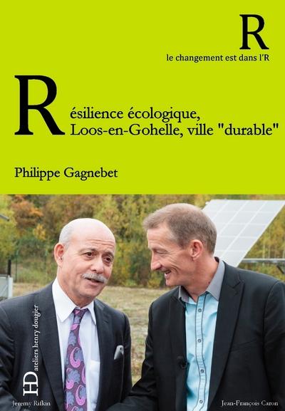 """RESILIENCE ECOLOGIQUE, LOOS-EN-GOHELLE, VILLE """"DURRABLE"""""""