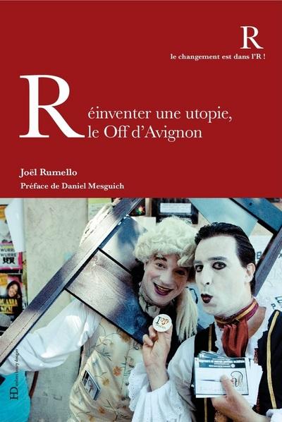 REINVENTER UNE UTOPIE, LE OFF D'AVIGNON