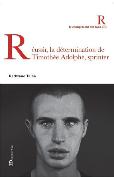 REUSSIR, LA DETERMINATION DE TIMOTHEE ADOLPHE, SPRINTER
