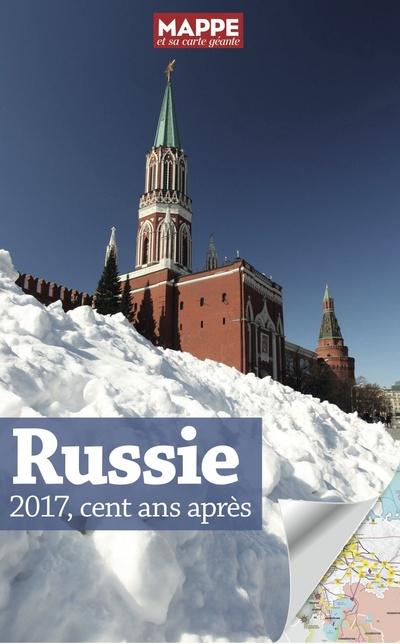 RUSSIE 2017, CENT ANS APRES