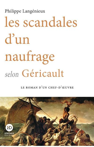 LES SCANDALES D'UN NAUFRAGE SELON GERICAULT