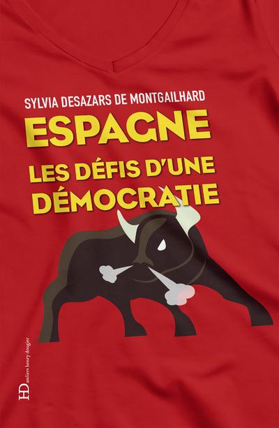 ESPAGNE, LES DEFIS D'UNE DEMOCRATIE