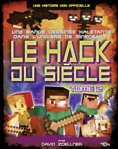 MINECRAFT - LE HACK DU SIECLE - TOME 2