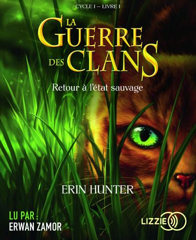 LA GUERRE DES CLANS - TOME 1 RETOUR A L'ETAT SAUVAGE