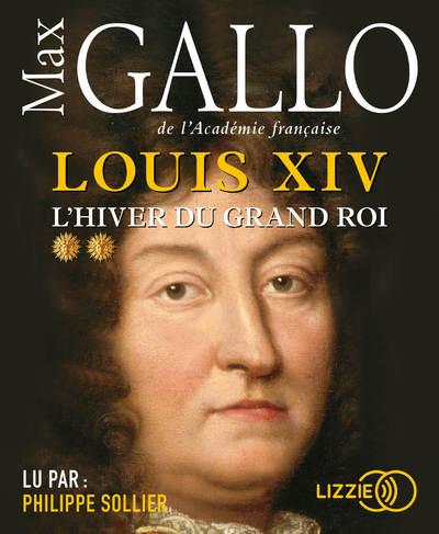 LOUIS XIV - TOME 2 L'HIVER DU GRAND ROI