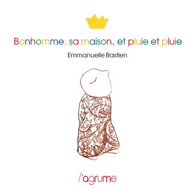 BONHOMME, SA MAISON, ET PLUIE