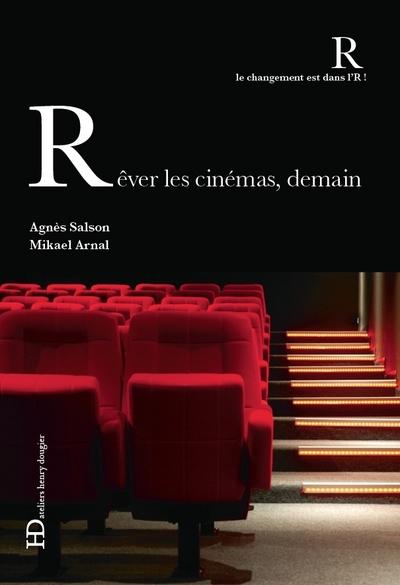 REVER LES CINEMAS, DEMAIN