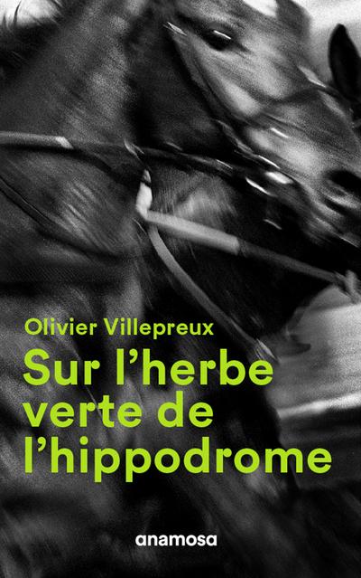 SUR L'HERBE VERTE DE L'HIPPODROME